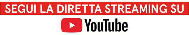 Segui lo streaming su Youtube